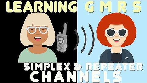 Understanding GMRS: What is the difference between Simplex & Repeat